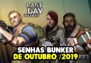 SENHAS BUNKER DE OUTUBRO / 2019 – Last Day On Earth