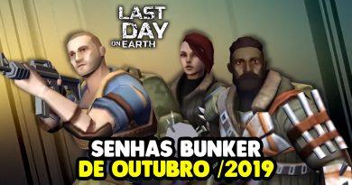 SENHAS BUNKER DE OUTUBRO / 2019 – Last Day On Earth