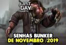 SENHAS BUNKER DE NOVEMBRO / 2019 – Last Day On Earth