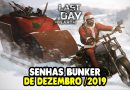 SENHAS BUNKER DE DEZEMBRO / 2019 – Last Day On Earth