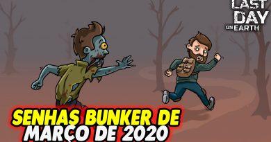 SENHAS BUNKER DE MARÇO DE 2020 – Last Day On Earth