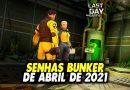 SENHAS BUNKER DE ABRIL DE 2021 – Last Day On Earth