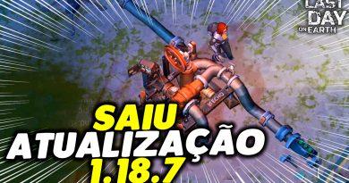 SAIU ATUALIZAÇÃO 1.18.7 TEMPORADA 17 – Last Day On Earth